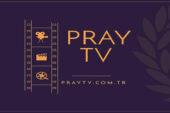 Pray TV Artık Yayında!